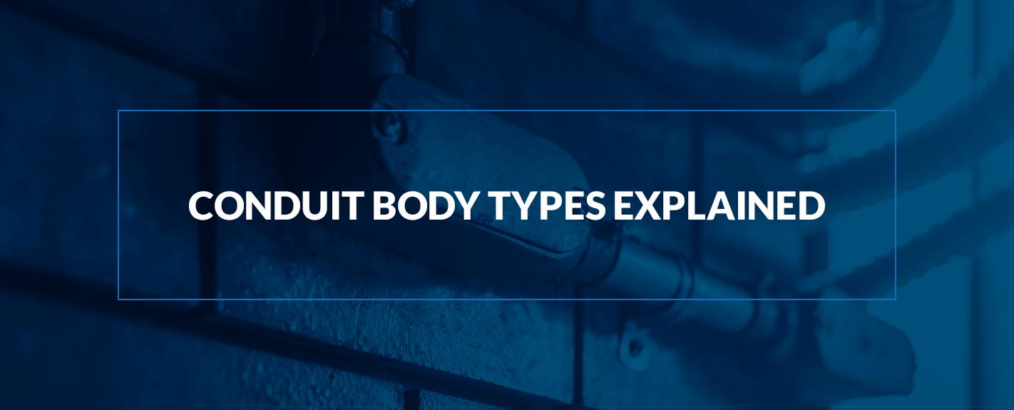 conduit body types explained