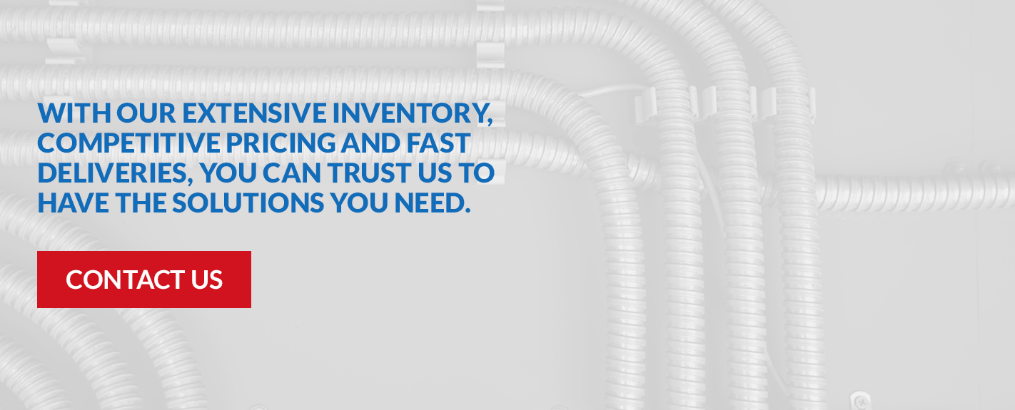 with our extensive inventory, competitive pricing and fast deliveries, you can trust us to have the solutions you need
