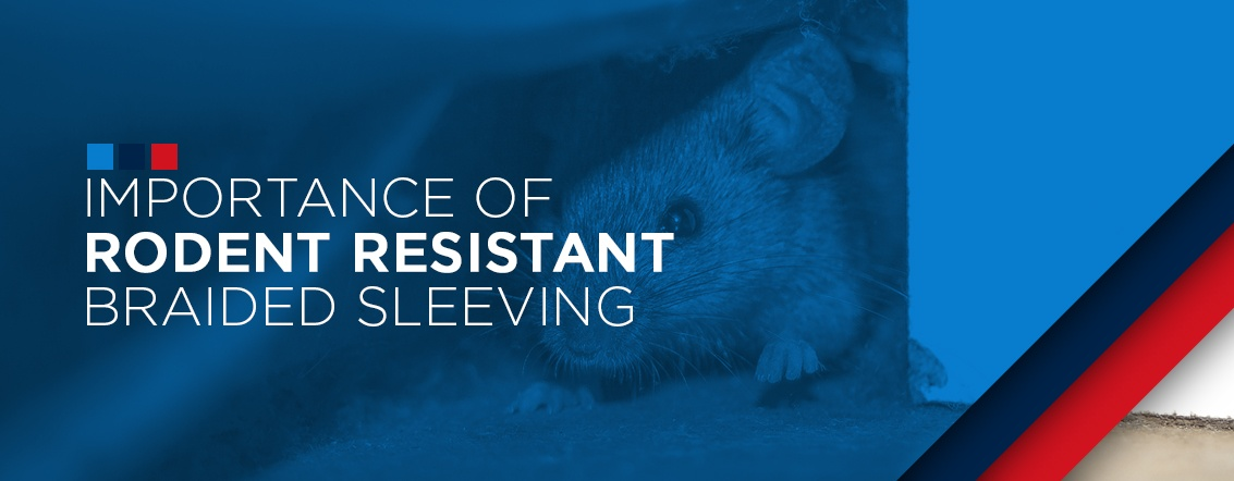 importance of rodent resistent braided sleeving