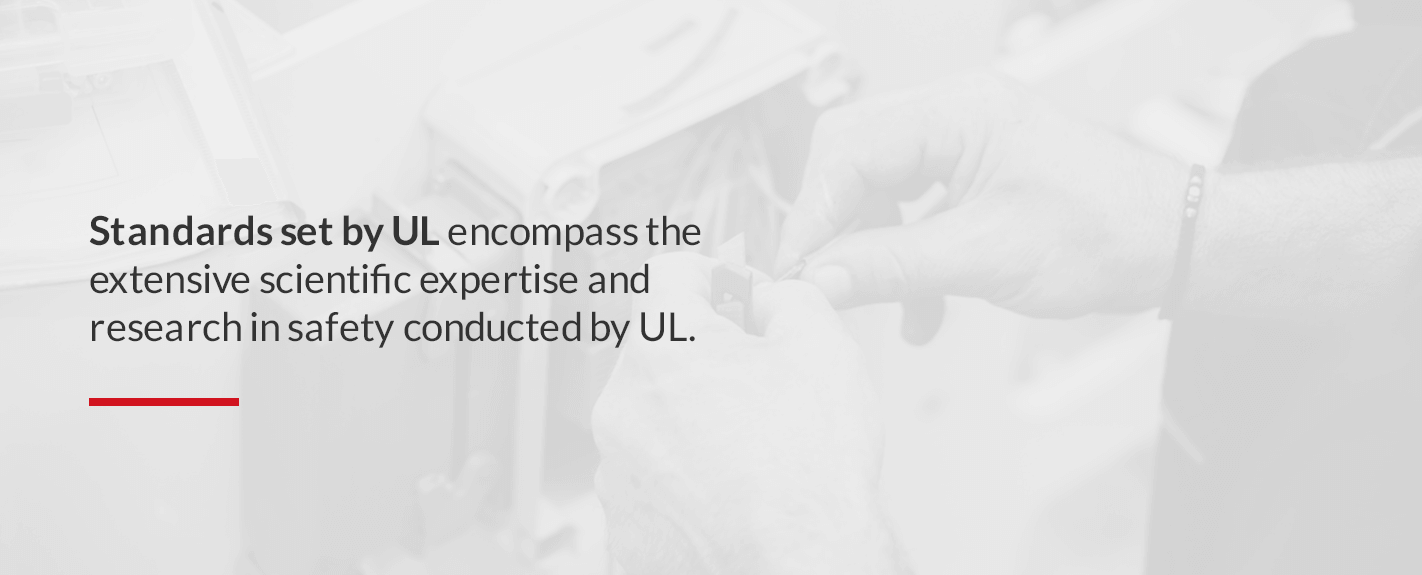 standards set by UL encompass the extensive scientific expertise and research in safety conducted by UL