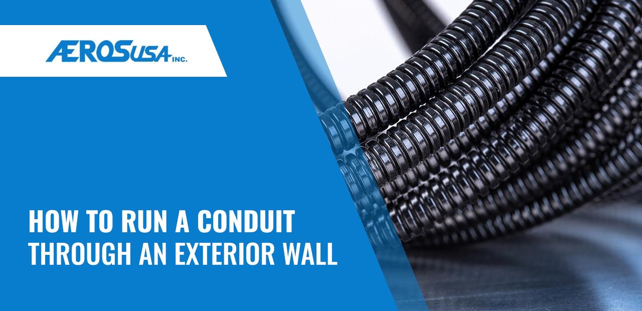 how to run a conduit through an exterior wall