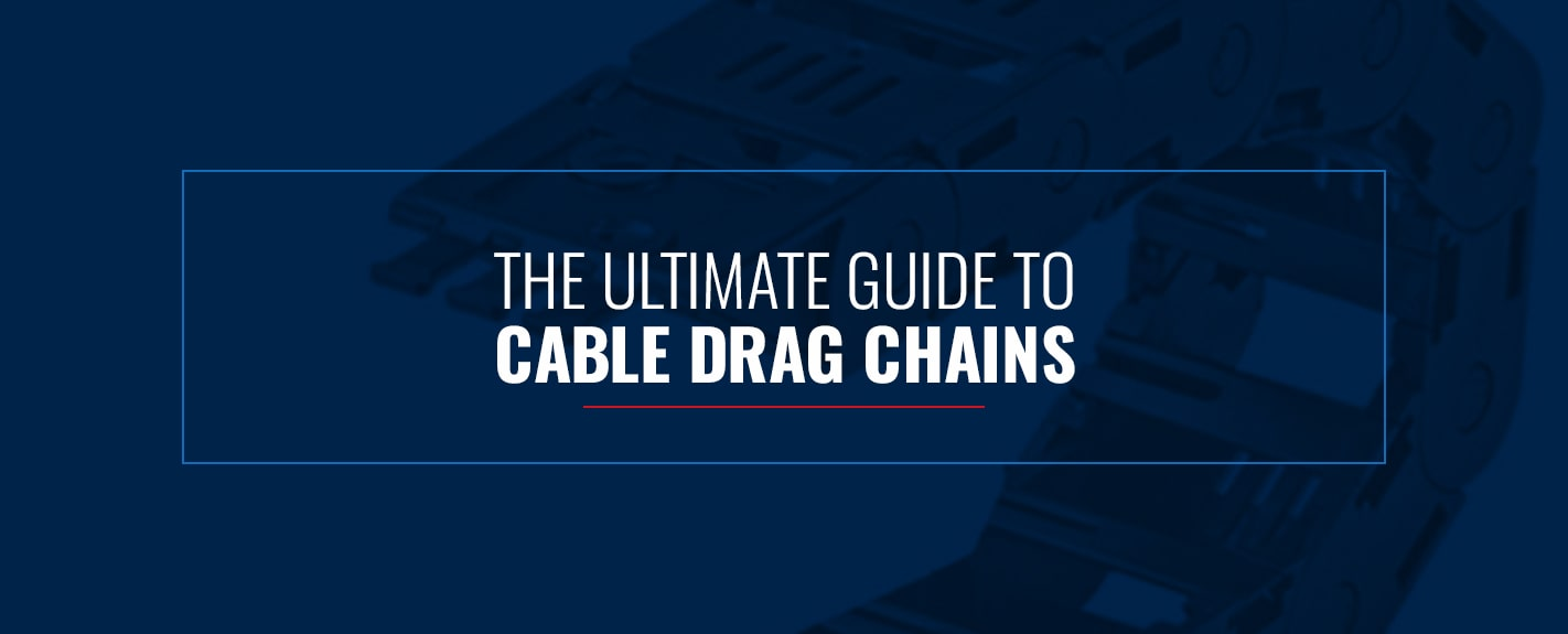 the ultimate guide to cable drag chains